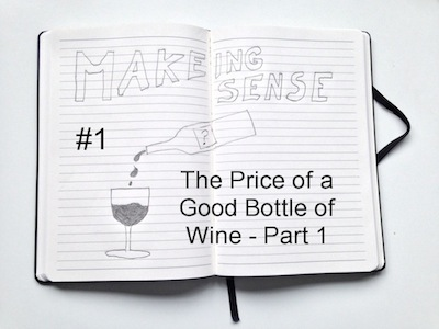 Making Sense (#1 The Price of a Good Bottle of Wine)