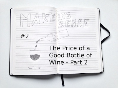 Making Sense (#2 The Price of a Good Bottle of Wine - Part 2)