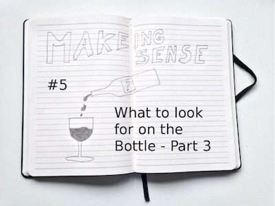 Making Sense (#5 What to look for on the Bottle - Part 3)