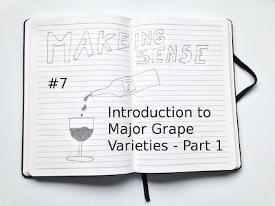 Making Sense (#7 Introduction to Major GRape Varieties - Part 1)