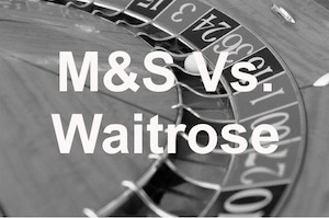 Roulette-M&S Vs Waitrose