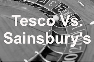Roulette-Tesco Vs Sainsbury's